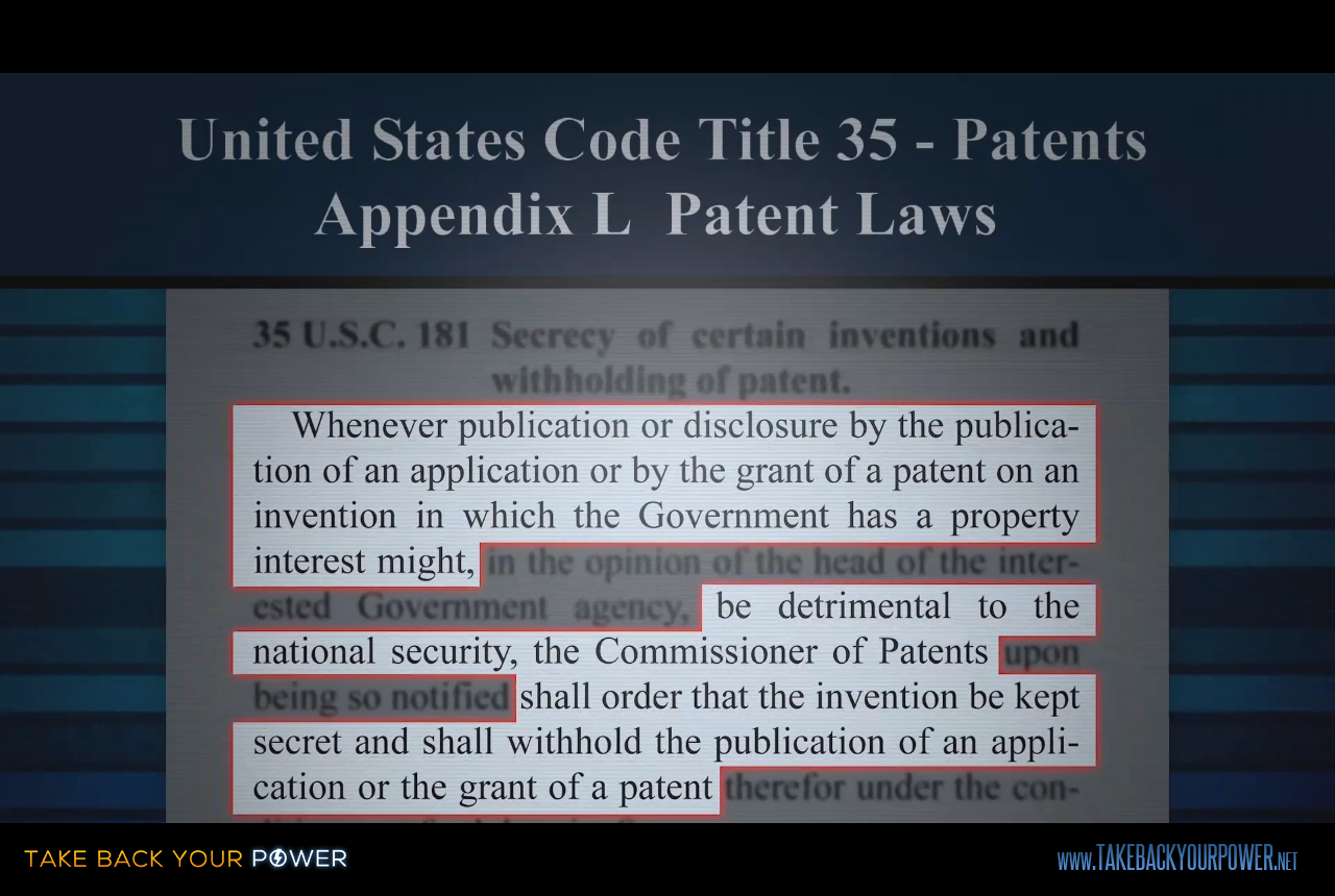 The US Patent office actually has a law for secretizing inventions, including energy technologies (scene from Take Back Your Power)